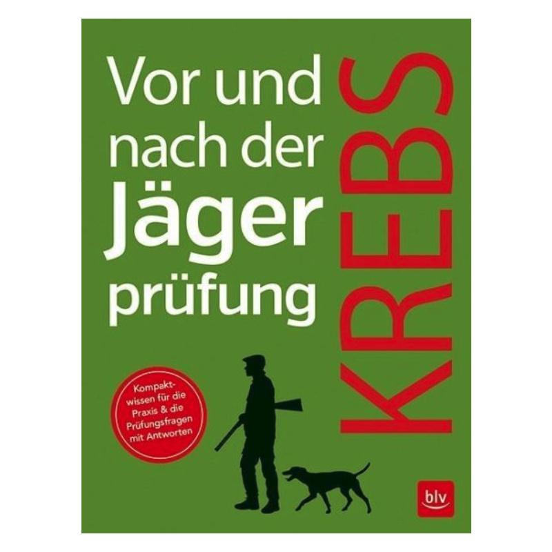 Vor und nach der Jägerprüfung - Herbert Krebs